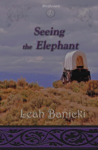Seeing the Elephant, by Leah Banicki